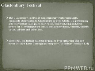 The Glastonbury Festival of Contemporary Performing Arts, commonly abbreviated t