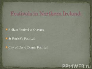Belfast Festival at Queens; Belfast Festival at Queens; St Patrick's Festival; C