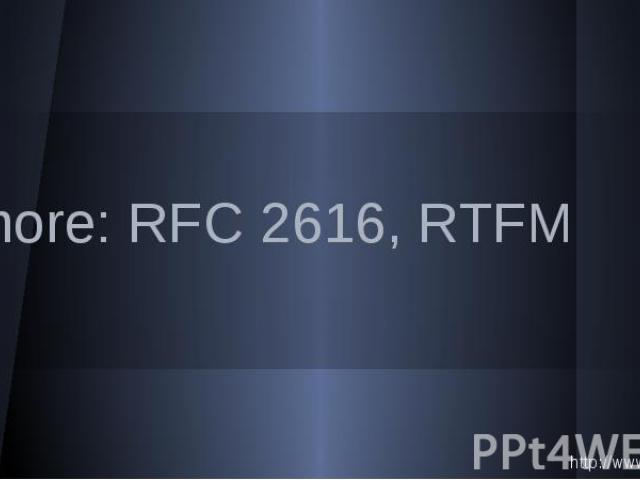 more: RFC 2616, RTFM