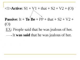 <1>Active: S1 + V1 + that + S2 + V2 + (O) <1>Active: S1 + V1 + that