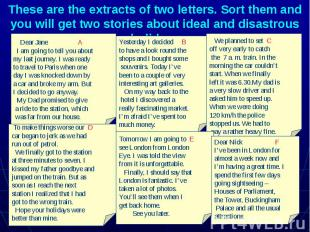 These are the extracts of two letters. Sort them and you will get two stories ab