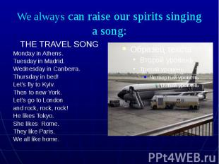 We always can raise our spirits singing a song: THE TRAVEL SONG Monday in Athens