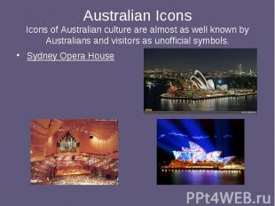 Australian Icons Icons of Australian culture are almost as well known by Austral