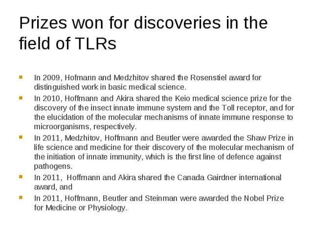 In 2009, Hofmann and Medzhitov shared the Rosenstiel award for distinguished work in basic medical science. In 2009, Hofmann and Medzhitov shared the Rosenstiel award for distinguished work in basic medical science. In 2010, Hoffmann and Akira share…