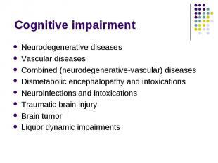Neurodegenerative diseases Neurodegenerative diseases Vascular diseases Combined