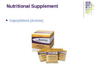 Nutritional Supplement Caprylidene (Axona)