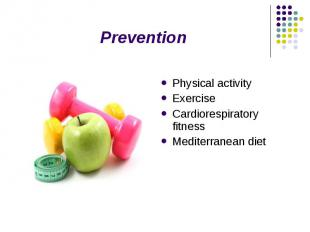 Prevention Physical activity Exercise Cardiorespiratory fitness Mediterranean di