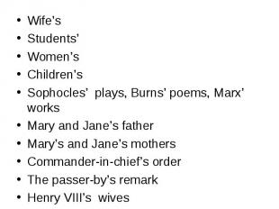 Wife's Wife's Students' Women's Children's Sophocles' plays, Burns' poems, Marx'