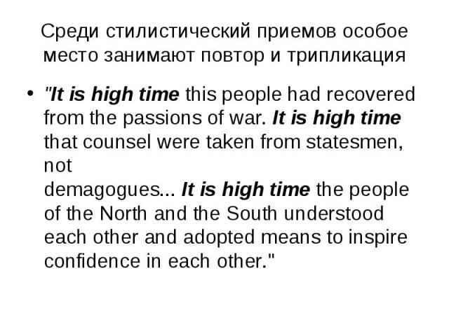 """""""It is high time this people had recovered from the passions of war. It is high time that counsel were taken from statesmen, not demagogues... It is high time the people of the North and the South understood each other and adopted means to insp…"""