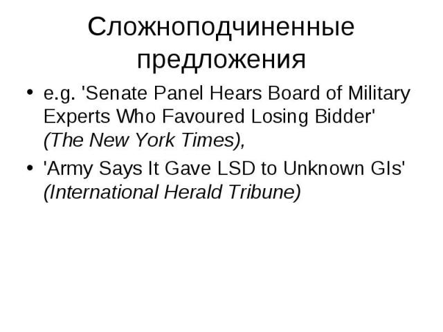 e.g. 'Senate Panel Hears Board of Military Experts Who Favoured Losing Bidder' (The New York Times), e.g. 'Senate Panel Hears Board of Military Experts Who Favoured Losing Bidder' (The New York Times), 'Army Says It Gave LSD to Unknown GIs' (Interna…
