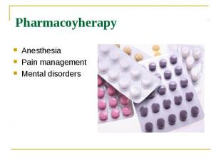 Pharmacoyherapy Anesthesia Pain management Mental disorders