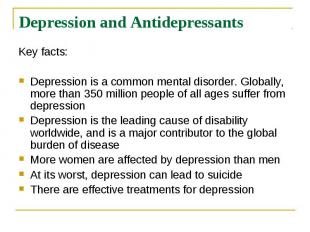 Depression and Antidepressants Key facts: Depression is a common mental disorder
