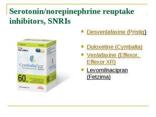Serotonin/norepinephrine reuptake inhibitors, SNRIs Desvenlafaxine (Pristiq)&nbs