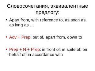 Apart from, with reference to, as soon as, as long as … Apart from, with referen