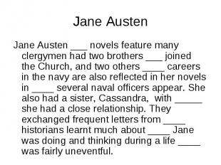 Jane Austen ___ novels feature many clergymen had two brothers ___ joined the Ch