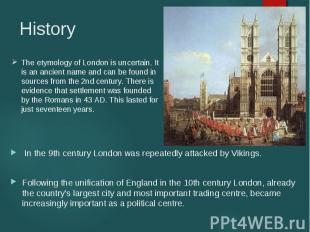In the 9th century London was repeatedly attacked by Vikings. Following the unif