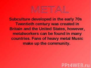 Subculture developed in the early 70s Twentieth century was created in Britain a