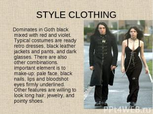 Dominates in Goth black mixed with red and violet. Typical costumes are ready re