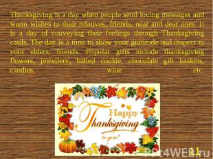 Thanksgiving is a day when people send loving messages and warm wishes to their