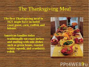 The first Thanksgiving meal in 1621 might have included roast goose, corn, codfi