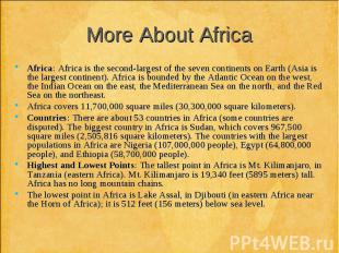 Africa: Africa is the second-largest of the seven continents on Earth (Asia is t