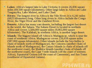 Lakes: Africa's largest lake is Lake Victoria; it covers 26,836 square miles (69