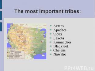 Aztecs Aztecs Apaches Sioux Lakota Komanches Blackfeet Chejens Nawaho