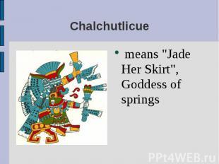 """means """"Jade Her Skirt"""", Goddess of springs means """"Jade Her Skirt&"""