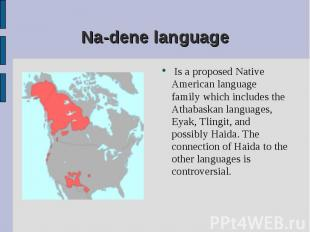Is a proposed Native American language family which includes the Athabaskan lang