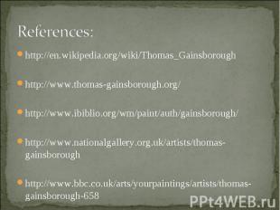 http://en.wikipedia.org/wiki/Thomas_Gainsborough http://en.wikipedia.org/wiki/Th