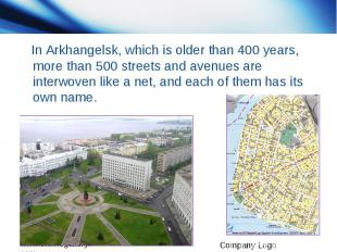 In Arkhangelsk, which is older than 400 years, more than 500 streets and avenues