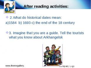 After reading activities: 2.What do historical dates mean: a)1584 b) 1693 c) the