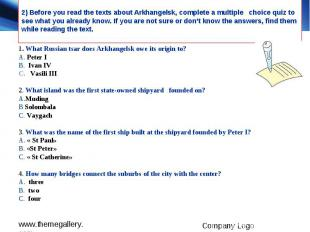 2) Before you read the texts about Arkhangelsk, complete a multiple choice quiz
