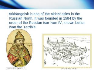 Arkhangelsk is one of the oldest cities in the Russian North. It was founded in