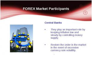 Central Banks Central Banks They play an important role by keeping inflation low