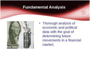 Thorough analysis of economic and political data with the goal of determining fu