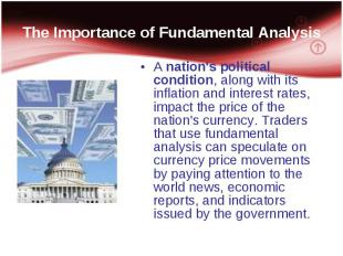A nation's political condition, along with its inflation and interest rates, imp