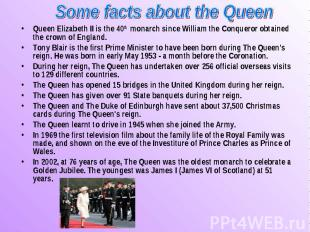 Queen Elizabeth II is the 40th monarch since William the Conqueror obtained the