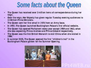 The Queen has received over 3 million items of correspondence during her reign.