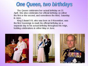The Queen celebrates her actual birthday on 21 The Queen celebrates her actual b