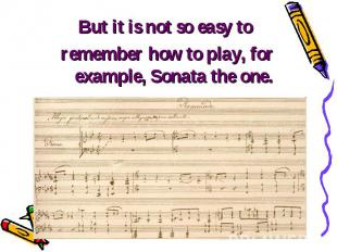 But it is not so easy to But it is not so easy to remember how to play, for exam