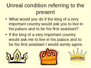 What would you do if the king of a very important country would ask you to live