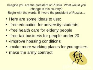 Here are some ideas to use: Here are some ideas to use: -free education for univ