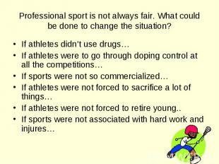 If athletes didn't use drugs… If athletes didn't use drugs… If athletes were to
