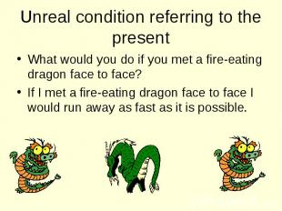 What would you do if you met a fire-eating dragon face to face? What would you d