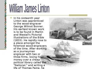 In his sixteenth year Linton was apprenticed to the wood-engraver George Wilmot