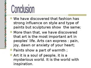 We have discovered that fashion has strong influence on style and type of paints