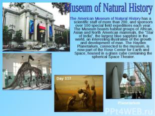 The American Museum of Natural History has a scientific staff of more than 200,