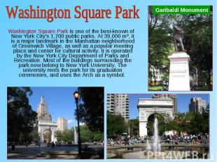 Washington Square Park is one of the best-known of New York City's 1,700 public