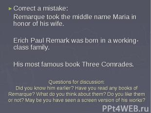 Correct a mistake: Correct a mistake: Remarque took the middle name Maria in hon